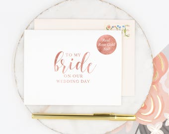 To my Bride Card, To my Wife Card, Bride Wedding Card, Wife Wedding Card, Wedding Day Card, Card for Bride, Card for Wife, Rose Gold Foil