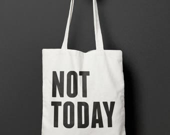 Not Today - Tote Bag - 100% Cotton - 5oz - Natural - Typography - Screen printed - Gift for Boyfriend - Gift for Girlfriend