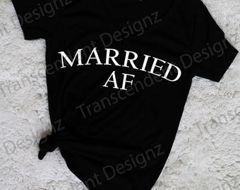 Married AF Women's Graphic Tee, Funny Women's Graphic Tee, Funny Women's Tee, Women's Tee