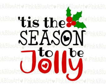 Tis the Season to be Jolly SVG Clipart Cut Files Silhouette Cameo Svg for Cricut and Vinyl File cutting Digital cuts file DXF Png Pdf Eps