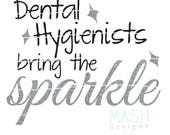Dental Hygienist bring the sparkle svg, dental hygienist svg, dental student svg, funny dentist, dental assistant svg, svg file, cut file
