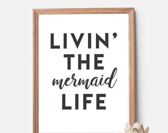 Mermaid Life Art Print, Mermaid Decor, Mermaid Party, Mermaid Birthday, Home Decor, Wall Art Decor, Ocean Print, Ocean Decor