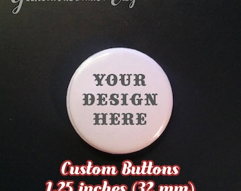 CUSTOM BUTTONS 1.25 INCHES