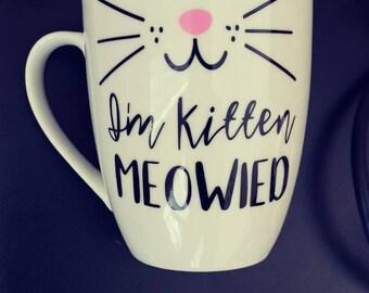 I'm Kitten MEOWIED