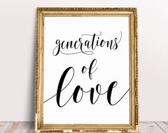 Generations Of Love, Wedding Signs, Generations Of Love Wedding Sign, Wedding Signage, Wedding Print, Wedding Printables, Wedding Poster