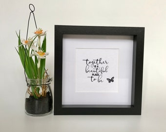 Together is a beautiful place to be - Framed picture (FA01)