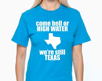 """Tee-Shirt """"Come Hell or High Water"""""""