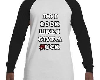 FUNNY T-SHIRTS | Funny Gift | IDGAF Shirt | Do I Look Like I Give a PHuck? | Badass Baseball Style Shirt by Badass T-Shirt Co.