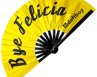 Bye Felicia Hand Fan