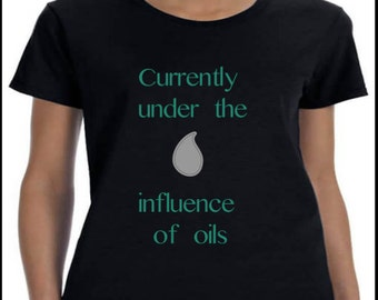 "Essential Oil t-shirt ""Currently under the influence of oils"""