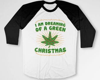 Funny Christmas Shirt Stoner Gift Ideas For Him Holiday Season Weed T Shirt Xmas Clothes Christmas Humor 3/4 Baseball Raglan Tee TEP-380