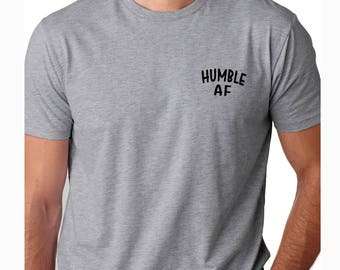 Humble AF Minimalistic Men's Tshirts - Men's Tshirts - Men's Tops & Tees - Men's Funny Tshirts - Gifts for Him
