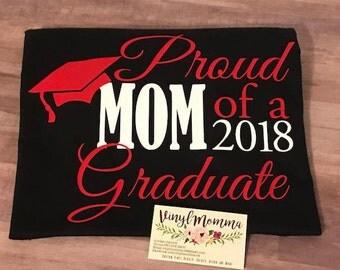 Graduation Shirt, Proud Mom, Grad Mom, Graduation T-Shirt, Grad Dad, 2018