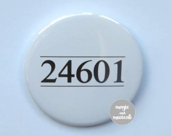"Les Miserable Musical inspired button/badge/pin or magnet - ""24601"""