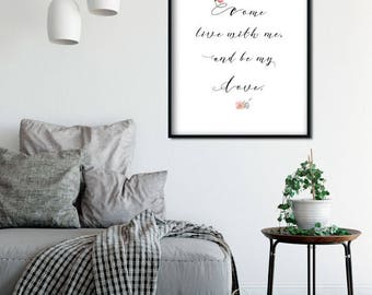 Come live with me, and be my love - romantic typography quote- Digital download.