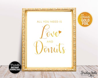 All You Need Is Love And Donuts Wedding Sign, Printable Wedding Poster, Gold Wedding Sign, Instant Download, WS02