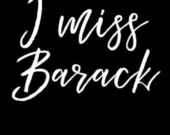 I Miss Barack Cute Resist T-shirt