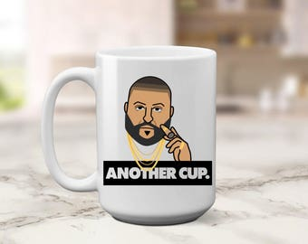 Another Cup - DJ Khaled Funny Large Coffee Mug / Coffee Cup - Another One - Coffee Strong - Strong Like Coffee - Fitness - ChristmasGift