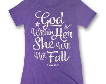 God is Within Her She Will Not Fall ~ Christian T-shirt ~ Bible Verse Shirt ~ Christian Gift for Her