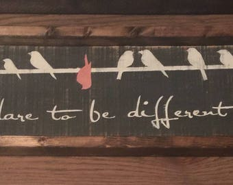 Dare to be Different wood sign with frame