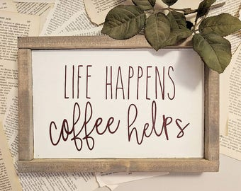 Life Happens Coffee Helps // 12x8 // Wooden Sign // Wall Art // Home Decor // Simple Home Decor // Coffee Bar // Coffee Lover // Farmhouse