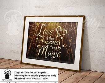 Valentine svg, love is the closest thing to magic, wall decal, ai dxf emf eps pdf png psd svg svgz tif files for cricut, silhouette, brother