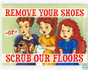 "Remove Your Shoes or Scrub Our Floors, Cinderella Themed Sign 5""x7"" Funny Take Off Shoes Sign"