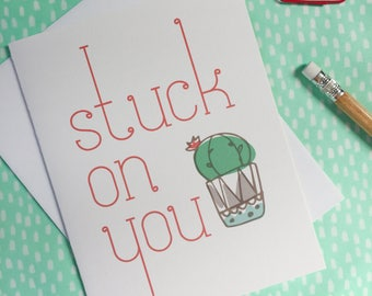 funny stuck on you cactus card. Valentines day card. illustrated greeting. anniversary love. for boyfriend, girlfriend, partner. cute pun.