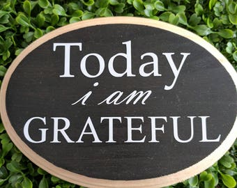 "Today I am Grateful 5"" x 5"" wood sign"