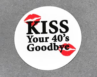 50th Birthday Stickers - Kiss Your 40's Goodbye - Round 1 1/2 Inch, Set of 12