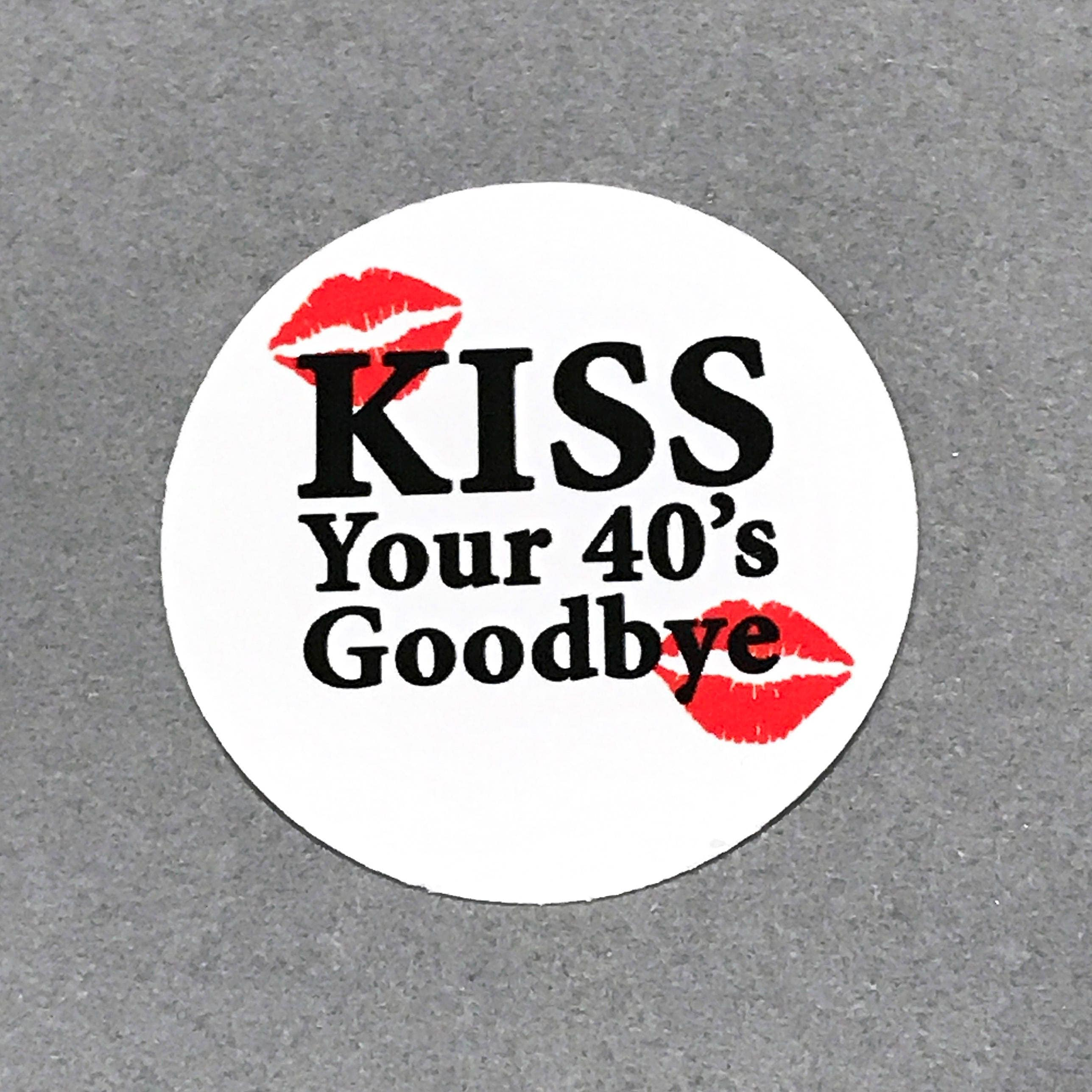Stick Paper 50th Birthday Stickers Kiss Your 40 S Goodbye Round 1