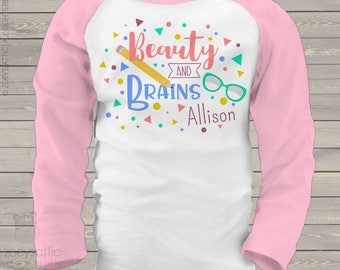 Beauty and brains personalized raglan shirt- fun gift for the girl who has it all mscl-100-r
