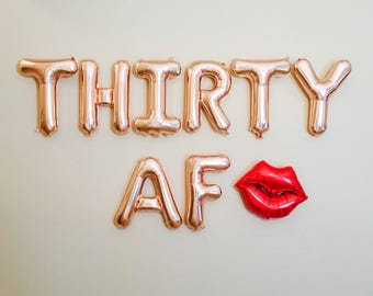Rose Gold Thirty AF Balloons, Dirty 30 Party, Dirty 30, 30th Birthday Party, 30, 30th Bday,Thirty and Flirty,Feeling Flirty at 30, 30th Bday