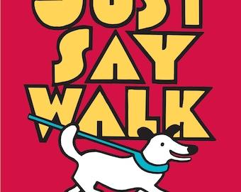 Just Say Walk copyright Hillary Vermont