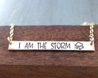 I Am The Storm - Inspirational Bar Necklace. Positive Uplifting Empowering Bar Necklace 14k Gold-Filled, Rose Gold-Filled, Sterling Silver.