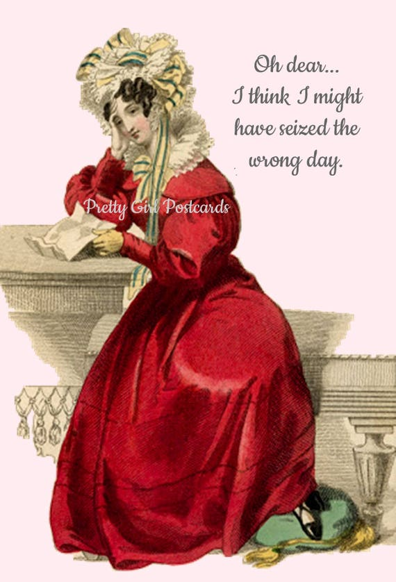 "Marie Antoinette Card Funny Postcard Seize The Day Pretty Girl Postcards ""Oh Dear... I Think I Might Have Seized The Wrong Day."""