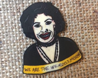 Nancy Downs, the Craft 'we are the weirdos, mr' pin badge
