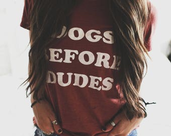 Dogs Before Dudes, Dog Mom shirt, Mother Of Dogs Tee, Dogs are my Children, Animal Lover Shirt, Dog Lover Tee, Retro Style Tee