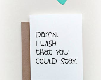 """Funny I miss you Card """"Damn"""" I wish that you could stay, Missing you, Stay, I miss you, Goodbye Card, Don't go"""