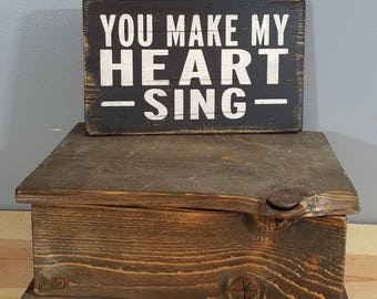 You Make My Heart Sing - Rustic, Distressed, Hand Painted, Wooden Sign.