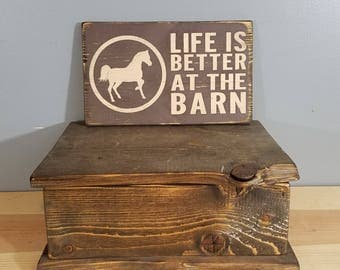 Life is Better at the Barn , hand painted, distressed, wooden sign.