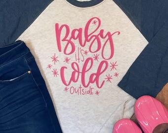 Baby It's Cold Outside Shirt - Christmas Raglan Tee - Holiday Design T-shirt - Funny Christmas Tee -  Baby It's Cold Outside Baseball Shirt