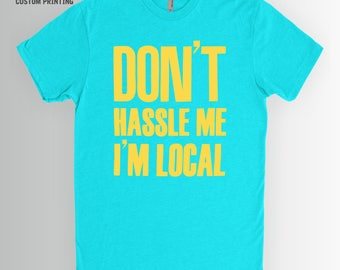Bill Murray Shirt | Don't Hassle Me I'm Local, What about Bob, Bill Murray