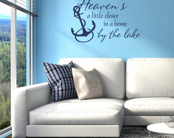 Heaven's a little close in a home by the lake Vinyl Wall Decal Quote with anchor L219