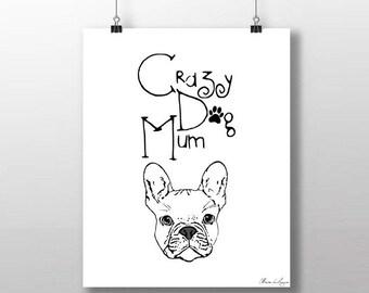Printable Crazy Dog Mum quote art print, Dog instant download, printable quote, dog quote printable, dog printable, dog print, wall art