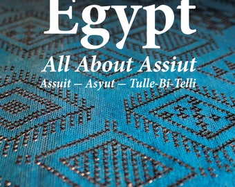 The Cloth of Egypt: All About Assiut - Belly Dance Costuming Book by Dawn Devine & Alisha Westerfeld
