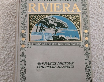Antique Book - Rambles on the Riviera by  Francis Miltoun - Hardcover Book – First Edition 1906, Decorated Cover