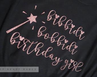 Bibbidi, Bobbidi, BIRTHDAY GIRL TEE // Toddler - Adult
