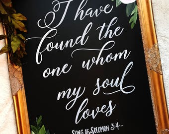 I have found the one whom my Soul Loves Wedding Chalkboard Sign • Wedding Welcome Sign • Song of Solomon 3:4