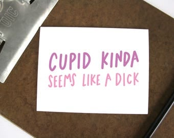 Cupid kinda seems like a dick card - Valentine's Day greeting card - mature love card for adults - Valentine for boyfriend or husband